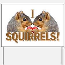 I Heart / Love Squirrels! Yard Sign