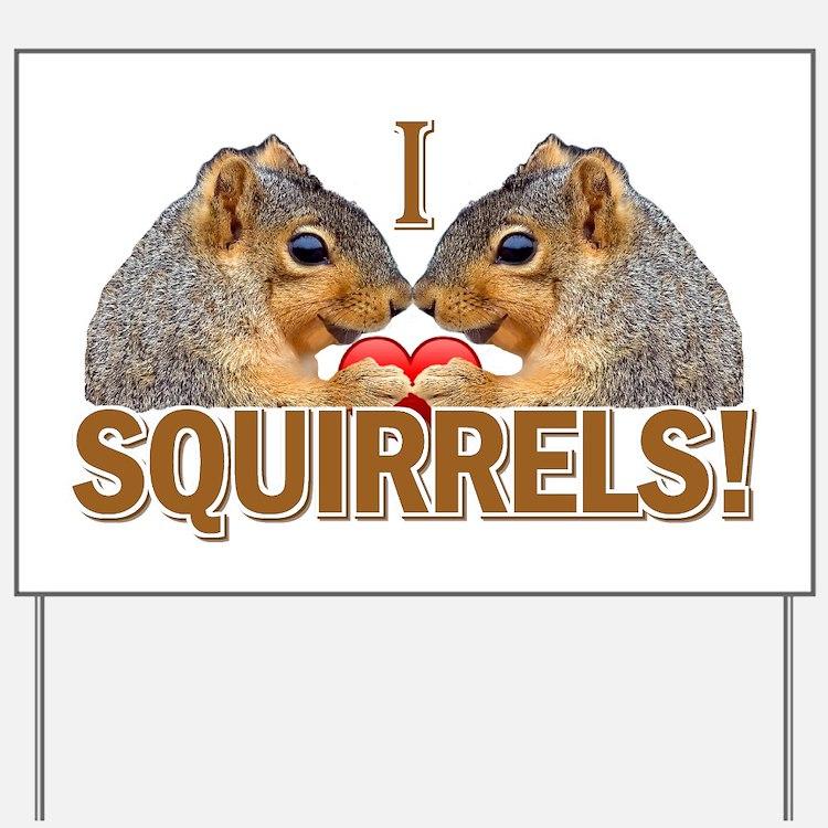 I Heart / Love Squirrels! Yard Sign