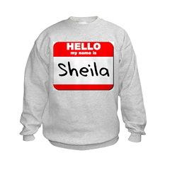 Hello my name is Sheila Sweatshirt