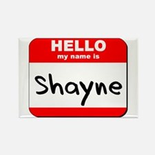 Hello my name is Shayne Rectangle Magnet