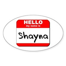 Hello my name is Shayna Oval Decal