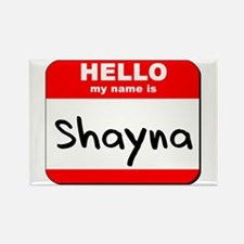 Hello my name is Shayna Rectangle Magnet
