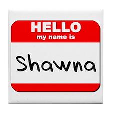 Hello my name is Shawna Tile Coaster