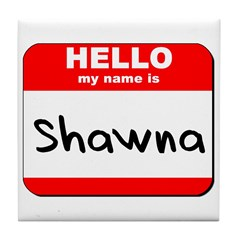 Hello my name is Shawna Tile Coaster