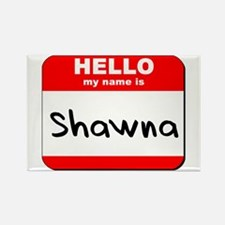Hello my name is Shawna Rectangle Magnet