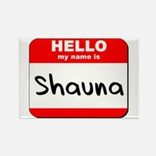 Hello my name is Shauna Rectangle Magnet