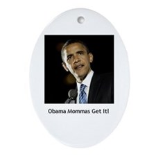 Cute Obama momma Oval Ornament