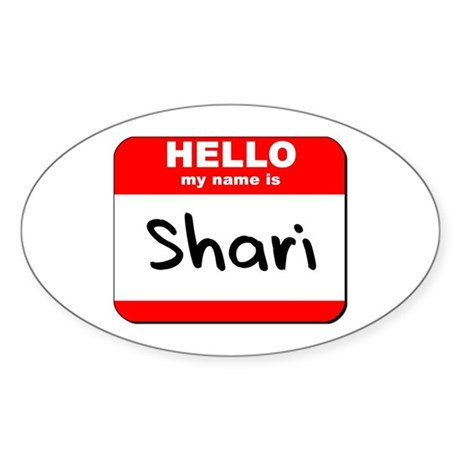 Hello my name is Shari Oval Sticker
