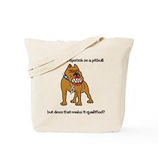 Lipstick on a Pitbull Tote Bag