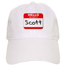 Hello my name is Scott Baseball Cap