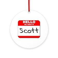 Hello my name is Scott Ornament (Round)