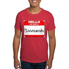 Hello my name is Savanah T-Shirt