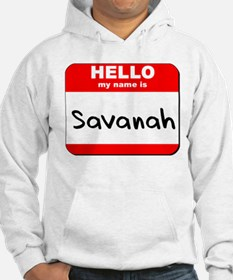 Hello my name is Savanah Hoodie Sweatshirt