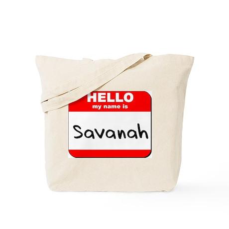 Hello my name is Savanah Tote Bag