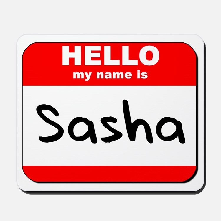 Hello my name is Sasha Mousepad