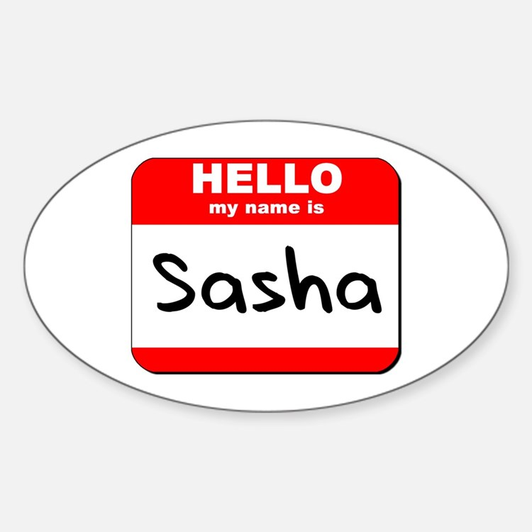 Hello my name is Sasha Oval Decal