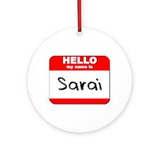 Hello my name is Sarai Ornament (Round)