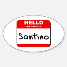 Hello my name is Santino Oval Decal