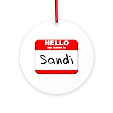 Hello my name is Sandi Ornament (Round)