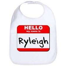 Hello my name is Ryleigh Bib