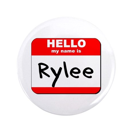 "Hello my name is Rylee 3.5"" Button"
