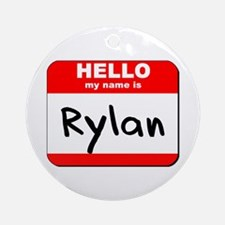 Hello my name is Rylan Ornament (Round)