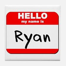 Hello my name is Ryan Tile Coaster