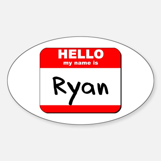 Hello my name is Ryan Oval Decal