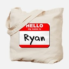 Hello my name is Ryan Tote Bag