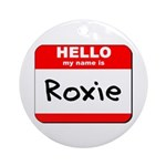 Hello my name is Roxie Ornament (Round)