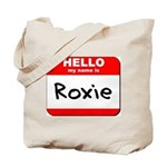 Hello my name is Roxie Tote Bag