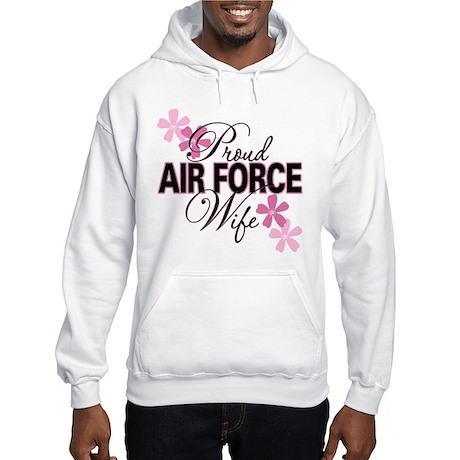 Proud Air Force Wife Hooded Sweatshirt