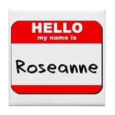 Hello my name is Roseanne Tile Coaster
