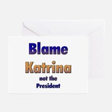 Blame Hurricane Katrina Greeting Cards (Package of