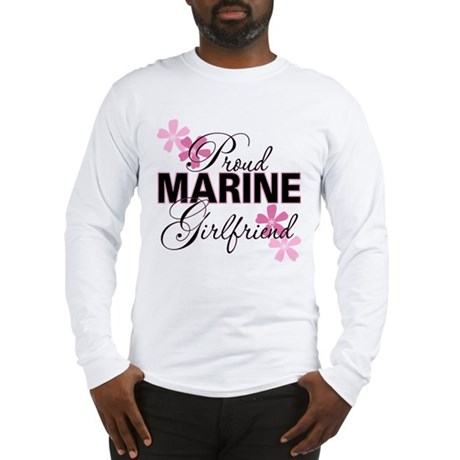 Proud Marine Girlfriend Long Sleeve T-Shirt