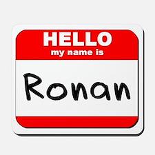 Hello my name is Ronan Mousepad