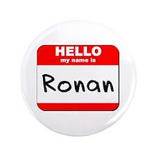 "Hello my name is Ronan 3.5"" Button"