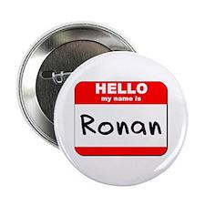 "Hello my name is Ronan 2.25"" Button"