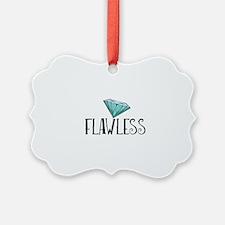 Flawless Ornament