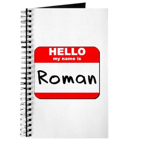 Hello my name is Roman Journal