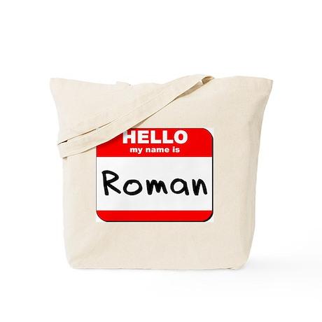 Hello my name is Roman Tote Bag