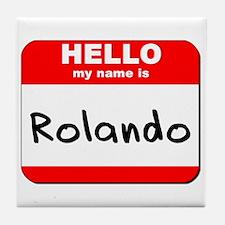 Hello my name is Rolando Tile Coaster