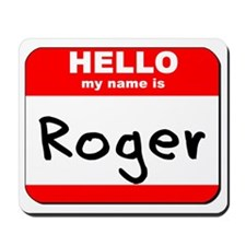 Hello my name is Roger Mousepad
