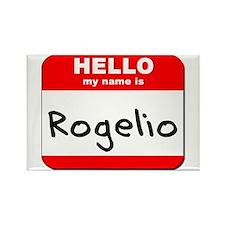Hello my name is Rogelio Rectangle Magnet