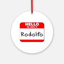 Hello my name is Rodolfo Ornament (Round)