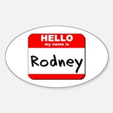Hello my name is Rodney Oval Decal
