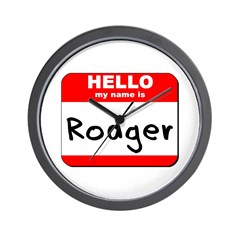 Hello my name is Rodger Wall Clock