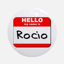 Hello my name is Rocio Ornament (Round)