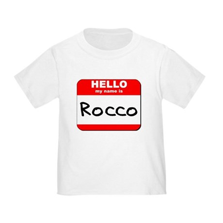 Hello my name is Rocco Toddler T-Shirt