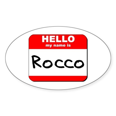 Hello my name is Rocco Oval Sticker
